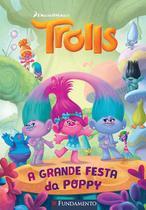 Livro - Trolls - A Grande Festa Da Poppy (Dreamworks) -