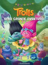 Livro - Trolls - Uma Grande Aventura (Dreamworks) -