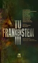 Livro - Tu Frankesntein III -