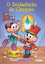 Livro - Turma da Mônica - algodão doce - O Soldadinho de Chumbo -
