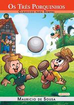 Livro - Turma da Mônica - clássicos Para sempre - Os Três Porquinhos -