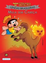 Livro - Turma da Mônica - Lendas Brasileiras - Mula Sem Cabeça -