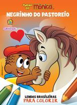 Livro - Turma da Mônica - Lendas Brasileiras para Colorir - Negrinho do Pastoreio -