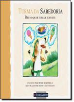 Livro - Turma Da Sabedoria - Bruno Quer Tomar Sorvete -