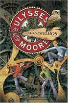 Livro - Ulysses Moore - A casa dos espelhos -