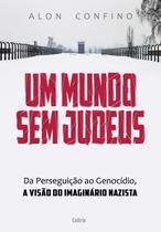 Livro - Um Mundo Sem Judeus - Da Perseguição Ao Genocídio, A Visão Do Imaginário Nazista