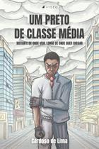 Livro - Um preto de classe média: Distante de onde veio, longe de onde quer chegar - Viseu -