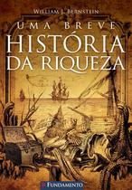 Livro - Uma Breve História Da Riqueza -
