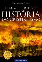 Livro - Uma Breve História Do Cristianismo -