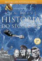 Livro - Uma Breve História Do Século Xx - 2ª Edição -