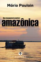 Livro - Uma Inesquecível Aventura Amazônica -