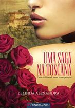 Livro - Uma Saga Na Toscana - Uma História De Amor E Conspiração -