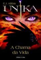 Livro - Unika: A chama da vida -