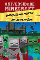 Livro - Universidade Minecraft - Batalha no mundo da superfície -