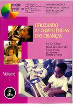 Livro - Utilizando as Competências das Crianças - Volume 1