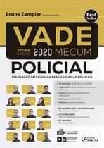 Livro - VADE MECUM POLICIAL - LEGISLAÇÃO SELECIONADA PARA CARREIRAS POLICIAIS - 7ª ED - 2020 -