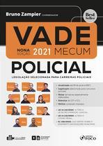Livro - VADE MECUM POLICIAL - LEGISLAÇÃO SELECIONADA PARA CARREIRAS POLICIAIS - 9ª ED - 1º SEM 2021 -