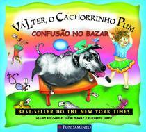Livro - Válter, O Cachorrinho Pum - Confusão No Bazar -