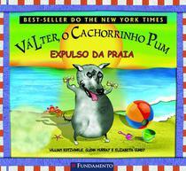 Livro - Válter, O Cachorrinho Pum - Expulso Da Praia -