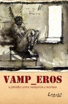 Livro - Vamp_Eros - A paixão entre vampiros e mortais -