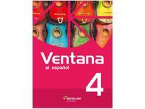 Livro Ventana Espanhol Vol. 4 - Obra Coletiva - Moderna