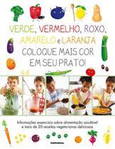 Livro - Verde, Vermelho, Roxo, Amarelo e Laranja - Coloque Mais Cor em Seu Prato - Publifolhinha