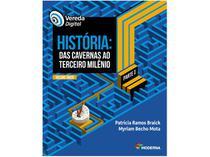 Livro Vereda Digital História: Das Cavernas  - ao 3º Milênio Myriam Becho Mota e Patrícia Ramos
