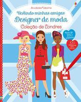 Livro - Vestindo minhas amigas : Designer de moda : Coleção de Londres -