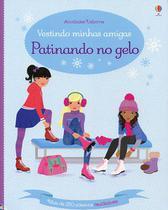 Livro - Vestindo minhas amigas : Patinando no gelo -