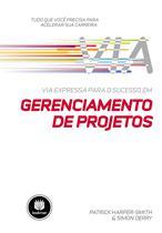 Livro - Via Expressa para o Sucesso em Gerenciamento de Projetos -