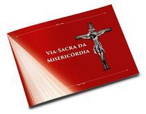 Livro via sacra da misericórdia - Armazem -