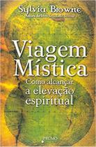 Livro - Viagem mística - Como alcançar a elevação espiritual -
