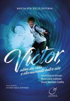 Livro - Victor, além da vida... E eternamente entre nós -