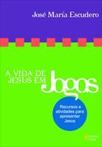 Livro - Vida de Jesus em jogos - Recursos e atividades para apresentar Jesus