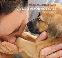 Livro - Viver amor aos cães -