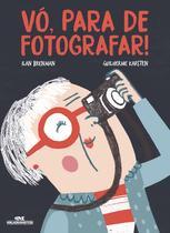 Livro - Vó, para de fotografar! -