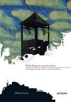 Livro - Walter Benjamin: aviso de incêndio -