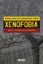 Livro - Xenofobia: medo e rejeição ao estrangeiro -