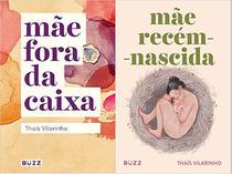 Livros - Kit: Mãe fora da caixa + Mãe recém-nascida - Buzz
