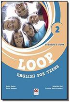 Loop  english for teens 2 - sb wdigital book - Macmillan