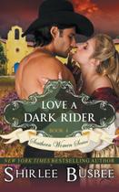 Love A Dark Rider (The Southern Women Series, Book 4) - Abn leadership group, inc, dba epublishing works!