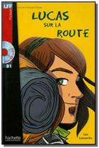Lucas sur la route + CD audio - B1 - Hachette