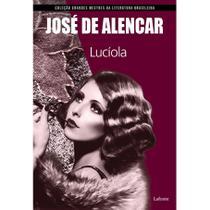 Lucíola (josé de alencar) - coleção grandes mestres da literatura brasileira. - Lafonte