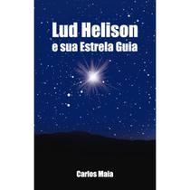 Lud Helison e sua estrela guia - Scortecci Editora -