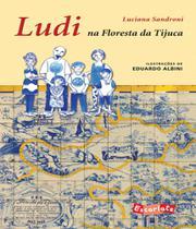 Ludi Na Floresta Da Tijuca - Escarlate (brinque-book)