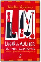 Lugar de Mulher é na Cozinha - Editora draco