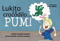 Lukito e o crocodilo... pum! - Scortecci Editora -