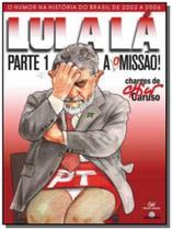 Lula la: a (o)missao - Diversas