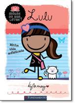 Lulu: Minha Vida Sofisticada - Coleção Amigas da Rua Lótus - Fundamento