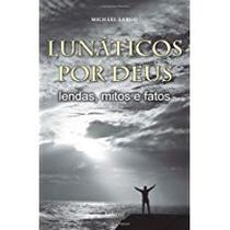 Lunáticos por Deus - Lafonte